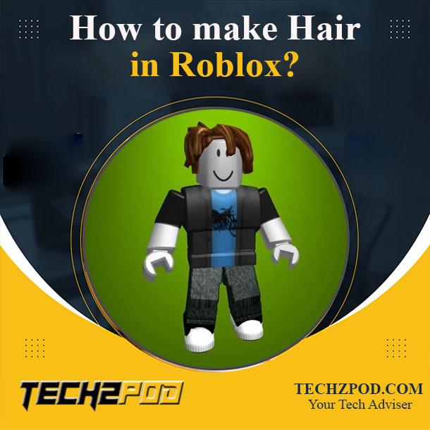 make hair in roblox